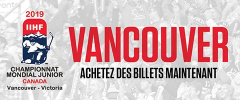 Billets pour le Mondial junior 2019 - Vancouver